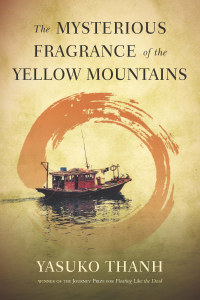 The Mysterious Fragrance of the Yellow Mountains, by Yasuko Thanh