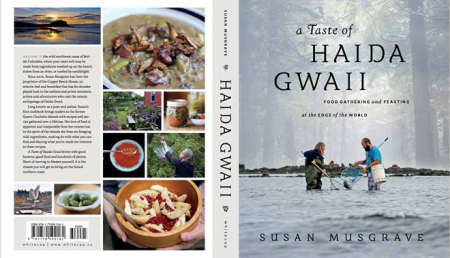 A Taste of Haida Gwaii: Food Gathering and Feasting at the Edge of the World, by Susan Musgrave