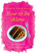 How to Be Alone, by Tanya Davis, illustrated by Andrea Dorfman